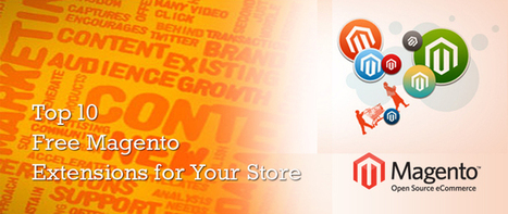 Top 10 Free Magento Extension list for Your Store | Ecommerce Website Development Services | Scoop.it