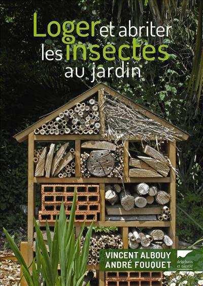 Loger et abriter les insectes au jardin chez Delachaux et Niestlé | Les colocs du jardin | Scoop.it