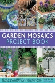 Stylish ideas for decorating your outside space with over 400 stunning photographs and 25 step-by-step projects, Helen Baird | Smash!Mosaics | Scoop.it