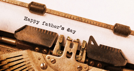 What Fathers Can Teach Us… – Eric Edson   Business and Marketing   Scoop.it