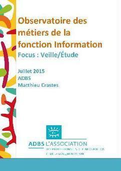 Vient de paraître : la 3e étude ADBS sur les tendances Emploi de la fonction Information - L'association des professionnels de l'information et de la documentation | SIVVA | Scoop.it