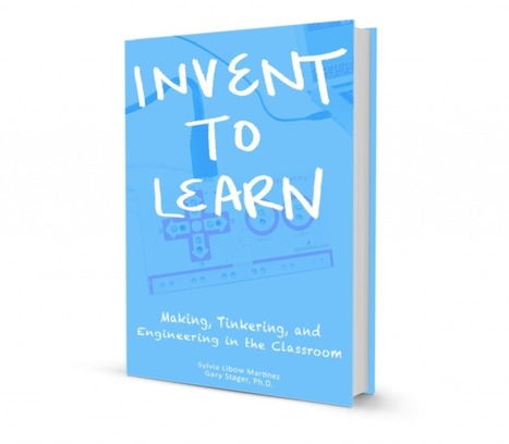 Invent To Learn | Heron | Scoop.it
