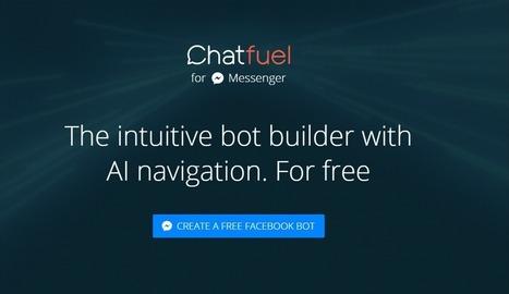 Chatfuel : un outil en ligne gratuit pour créer un bot Facebook simplement - Blog du Modérateur | SoShake | Scoop.it