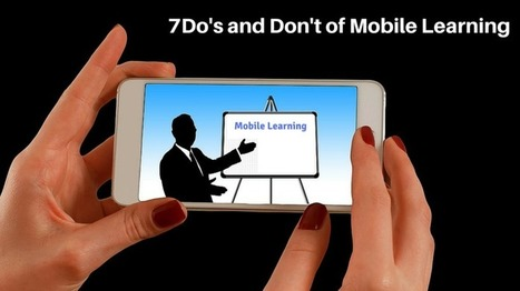 7 Dos And Don'ts Of Mobile Learning - eLearning Industry | Emerging Learning Technologies | Scoop.it