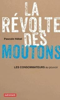 La révolte des moutons de Pascale Hébel - Evene | La fabrique de paradigme | Scoop.it