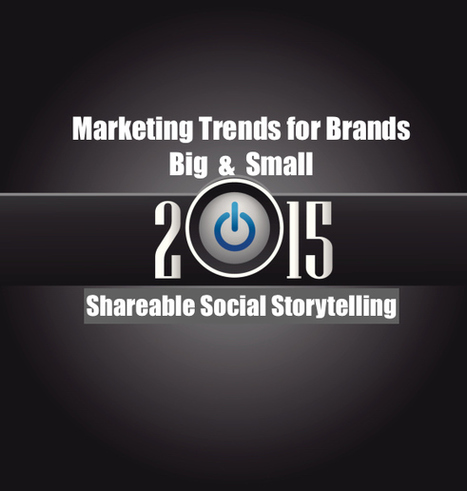 Storytelling – the 2015 Marketing Trend for Brands Large and Small Social Jumpstart | Social Media Marketing | Scoop.it