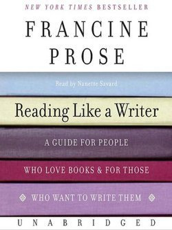 """How to Read Like a Writer Francine Prose """"Part of... 
