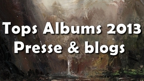 Les Tops albums 2013 de la presse, des blogs & webzines | News musique | Scoop.it