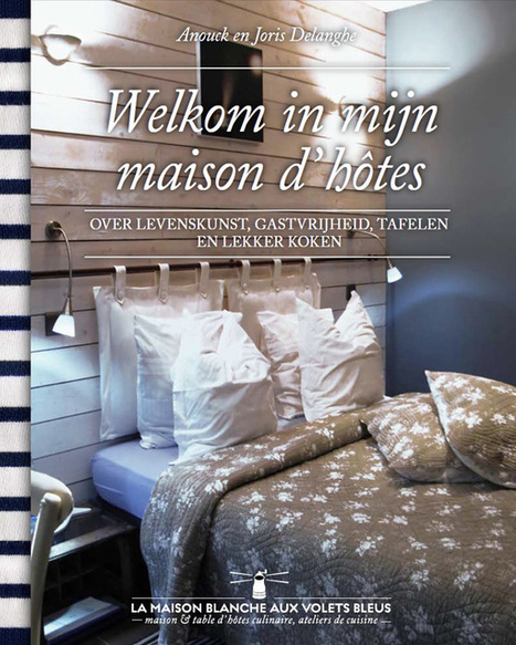 Welkom in mijn maison d'hôtes - bestellen | Bed and Breakfast Marketing | Scoop.it