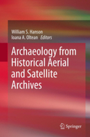 Archaeology from Historical Aerial and Satellite Archives | Heathers Scoop | Scoop.it
