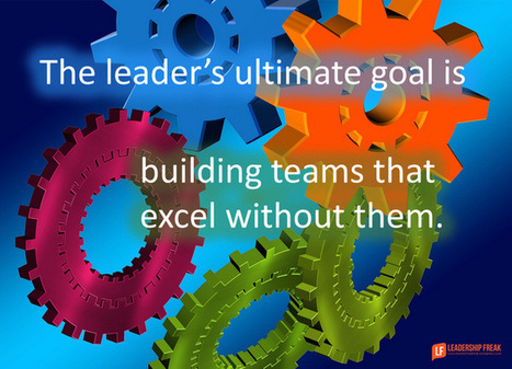 Four Ways to Reach The Leader's Ultimate Goal | New Leadership | Scoop.it