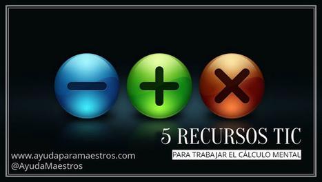 AYUDA PARA MAESTROS: 5 recursos TIC fantásticos para trabajar cálculo mental | EDUDIARI 2.0 DE jluisbloc | Scoop.it