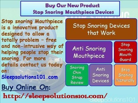 Buy Our New Product Stop Snoring Mouthpiece Device | Sleepsolutions101.com | Scoop.it