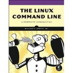 The Linux Command Line by William E. Shotts, Jr. | educacion-y-ntic | Scoop.it