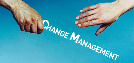Change management is the most critical component to ensure the success. | Business Agility | Scoop.it