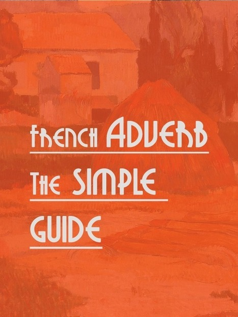 French Adverb – The polyvalent workers | Parlons français! | Scoop.it