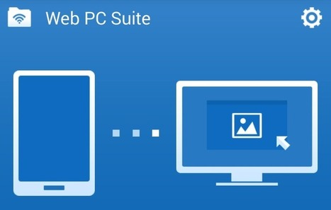 Web PC Suite - Manage Android Contents on PC Wirelessly | Tips for Android | Scoop.it