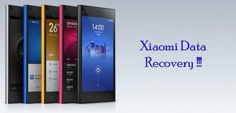 Xiaomi Data Recovery – Recover Deleted Files from Xiaomi Phone!!! | Android Data Recovery Blog | Android News | Scoop.it