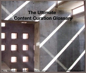 (EN) - The Ultimate Content Curation Glossary | Heidi Cohen | Glossarissimo! | Scoop.it