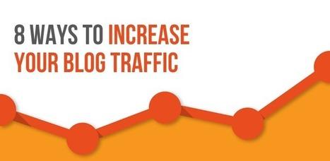 8 Effective Ways to Increase Blog Traffic | SpisanieTO | Scoop.it