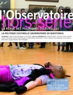 La politique culturelle universitaire en question(s) | Observatoire des Politiques Culturelles, juillet 2014 | Cultures et Territoires | Scoop.it