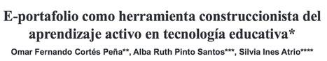 [PDF] ePortafolio como herramienta construccionista del aprendizaje activo en tecnología educativa | Creatividad en la Escuela | Scoop.it