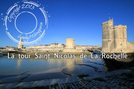 La tour Saint Nicolas de La Rochelle   Talons hauts & sac à dos   Scoop.it