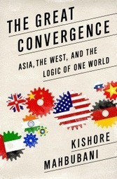 The Great Convergence. Asia, the West, and the Logic of One World   Managing the Transition   Scoop.it