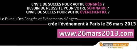 Le Bureau Des Congrès et Evénements d'Angers crée l'événement à Paris le 26 mars 2013 ! | Le Tourisme d'Affaires | Scoop.it