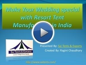 Make Your Wedding special with Resort Tent Manufacturer | Tent Exporters | Scoop.it