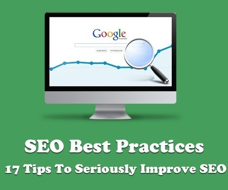 SEO best practices — 17 tips to seriously improve SEO | Social Media, Digital Marketing | Scoop.it