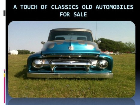 A Touch of Classics Old Automobiles for Sale | Old Cars For Sale | Scoop.it