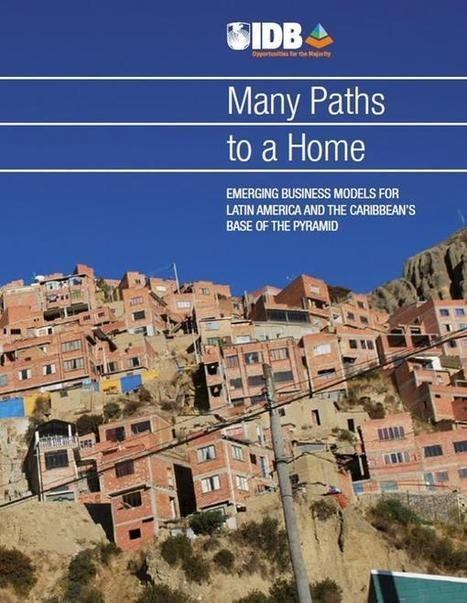 New Study: Housing Alternatives for the Base of the Pyramid in Latin America & Caribbean | Inclusive Business in Asia | Scoop.it
