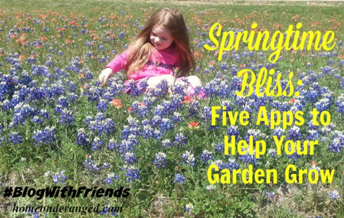 Springtime bliss: 5 apps that will help your garden grow | Garden apps for mobile devices | Scoop.it