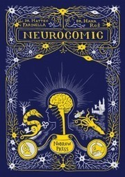 Neurocomic: A Graphic Novel About How the Brain Works | Positive futures | Scoop.it