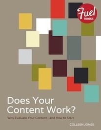 An Excerpt from Does Your Content Work? - Content Science | Content Strategy Examined | Scoop.it