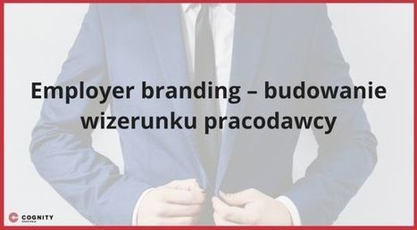 Sprawdzone narzędzia Employer Brandingu | Kurs Excel Cognity | Scoop.it