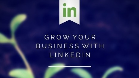 7 Ways To Grow Your Business With Linkedin | LinkedIn | Scoop.it