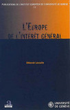 L'Europe de l'intérêt général (D. Lassalle) | Nouveaux ouvrages du centre de documentation du CECOJI | Scoop.it
