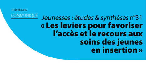 PUBLICATION | Les leviers pour favoriser l'accès et le recours aux soins des jeunes en insertion #Injep | Politique jeunesse | Scoop.it