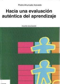 Libro - Hacia una evaluación auténtica del aprendizaje | Educacion, ecologia y TIC | Scoop.it