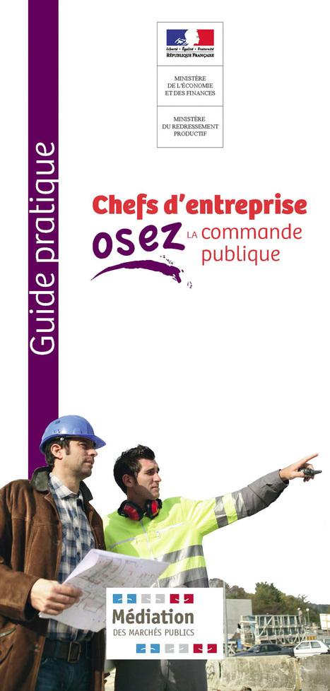 """Guide """"Osez la commande publique""""   Ministère du redressement productif   Politique, Economie & Social - France & International   Scoop.it"""