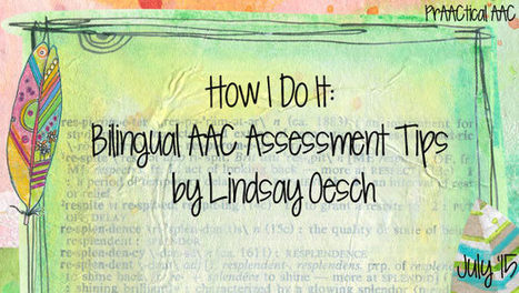 How I Do It: Bilingual AAC Assessment Tips by Lindsay Oesch | AAC: Augmentative and Alternative Communication | Scoop.it