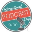 International Podcast Day™ – September 30, 2016 | iPads, MakerEd and More  in Education | Scoop.it