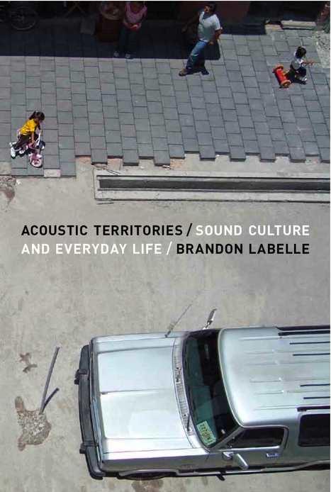 Acoustic Territories: Sound Culture and Everyday Life   DESARTSONNANTS - CRÉATION SONORE ET ENVIRONNEMENT - ENVIRONMENTAL SOUND ART - PAYSAGES ET ECOLOGIE SONORE   Scoop.it