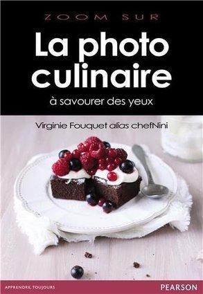 La photo culinaire de Virginie Fouquet | Livres photo | Scoop.it