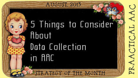 5 Things to Consider About Data Collection in AAC - PrAACtical AAC | Kate Ahern AAC | Scoop.it