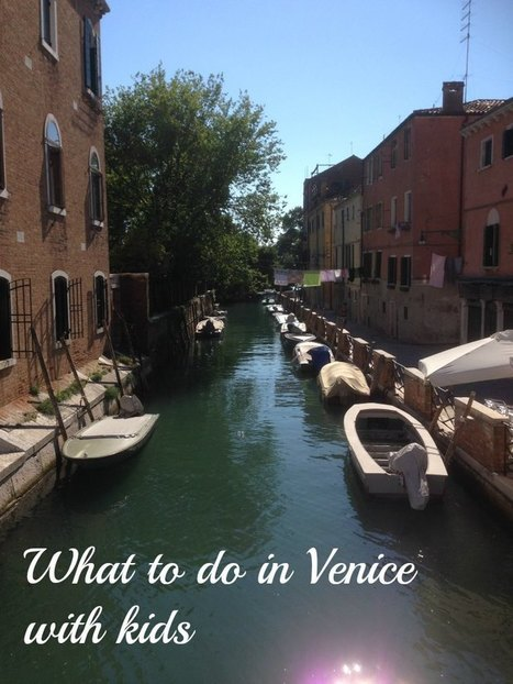 {Venice} What to do in Venice with Kids | City Guides  and Travel | Scoop.it