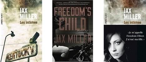 Jax Miller: Les infâmes (Ombres Noires, 2015) - Le blog de Claude LE NOCHER | Revue de web Ombres Noires | Scoop.it