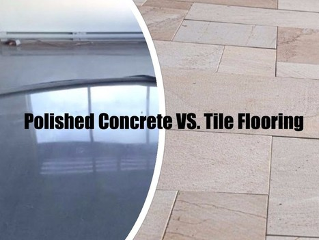 Polished Concrete Vs. Tiles - What you Need to Know | The Floor Company | Concrete Flooring | Scoop.it